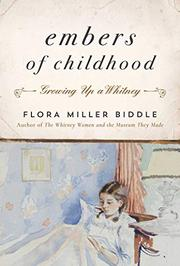 EMBERS OF CHILDHOOD by Flora Miller Biddle
