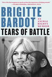 TEARS OF BATTLE by Brigitte Bardot