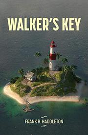 WALKER'S KEY by Frank B. Haddleton