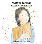 MOTHER TERESA by Patricia Ann Saunders