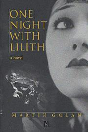 ONE NIGHT WITH LILITH by Martin Golan