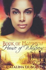 BOOK OF MATTHEW by Catalina  DuBois