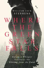 WHERE THE GREEN STAR FALLS by William Jack  Stephens