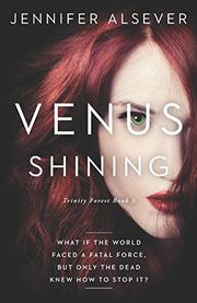 VENUS SHINING by Jennifer  Alsever