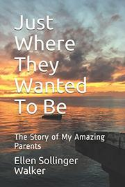 JUST WHERE THEY WANTED TO BE by Ellen Sollinger  Walker