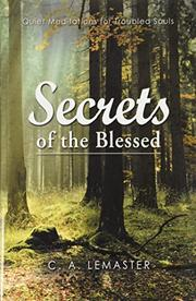 SECRETS OF THE BLESSED by C. A.  Lemaster