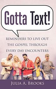GOTTA TEXT! by Julia A.  Brooks