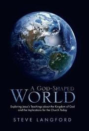 A GOD-SHAPED WORLD by Steve  Langford