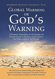 GLOBAL WARMING OR GOD'S WARNING by Desmond Michael  Coverley