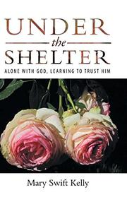 UNDER THE SHELTER by Mary Swift  Kelly