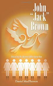 """JOHN """"JACK"""" BROWN by Daniel  MacPherson"""