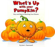 WHAT'S UP WITH YOUR PUMPKIN? by John L. Dammarell