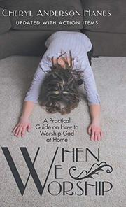WHEN WE WORSHIP by Cheryl Anderson  Hanes