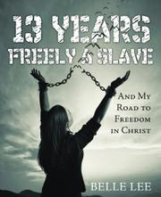 13 YEARS FREELY A SLAVE by Belle  Lee