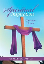 SPIRITUAL INSPIRATION by Charles M.  Hopson