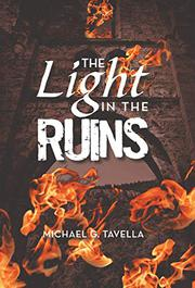 THE LIGHT IN THE RUINS by Michael G.  Tavella