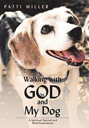 WALKING WITH GOD AND MY DOG by Patti  Miller