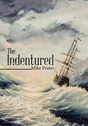 THE INDENTURED by Mike  Prater