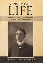 A PROMISED LIFE by Elizabeth Paige Maxwell  McRight