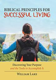 BIBLICAL PRINCIPLES FOR SUCCESSFUL LIVING by William  Lake
