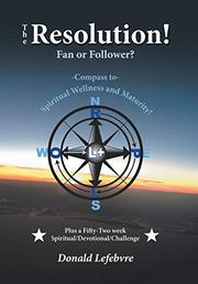 THE RESOLUTION! FAN OR FOLLOWER? by Donald  Lefebvre