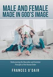 MALE AND FEMALE MADE IN GOD'S IMAGE by Frances O'Dair
