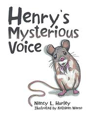 HENRY'S MYSTERIOUS VOICE by Nancy L.  Hurley