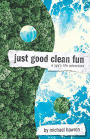 JUST GOOD CLEAN FUN  by Michael  Hawron