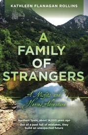 A FAMILY OF STRANGERS by Kathleen Flanagan Rollins