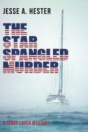 THE STAR SPANGLED MURDER by Jesse A. Hester