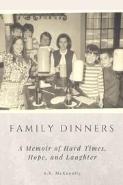 FAMILY DINNERS by A.X.  McKneally