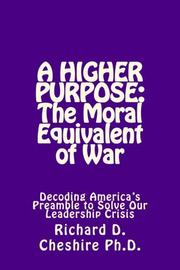 A HIGHER PURPOSE by Richard D.  Cheshire