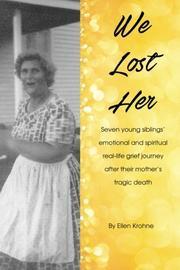 WE LOST HER by Ellen Krohne