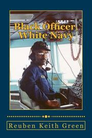 BLACK OFFICER, WHITE NAVY by Reuben Keith  Green