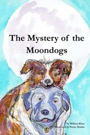 THE MYSTERY OF THE MOONDOGS by William Kime