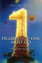 FIGURES OF THE ONE MUST GO by Victor  Living