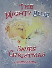 THE MIGHTY BLUE SAVES CHRISTMAS by M. A.  Baer