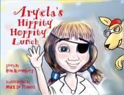 ARYELA'S HIPPITY HOPPITY LUNCH by Ron  Bloomberg