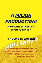 A MAJOR PRODUCTION! by Thomas B. Sawyer