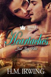 HEARTACHES by H.M.  Irwing
