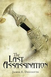 THE LAST ASSASSINATION by James E.  Doucette