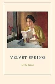 VELVET SPRING by Dede Reed