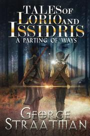TALES OF LORIO AND ISSIDRIS by George Straatman