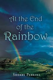 AT THE END OF THE RAINBOW by Sherry Perkins