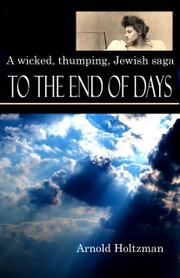 TO THE END OF DAYS by Arnold Holtzman