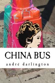 CHINA BUS by André  Darlington