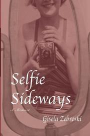 SELFIE SIDEWAYS by Gisela  Zebroski