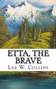 ETTA, THE BRAVE by Lee W. Collins