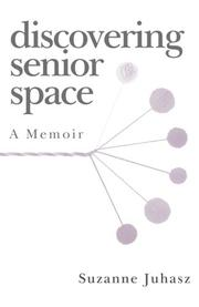 DISCOVERING SENIOR SPACE by Suzanne Juhasz