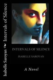 INTERVALS OF SILENCE by Isabelle Saroyan